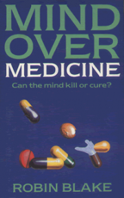 Mind Over Medicine by Robin Blake